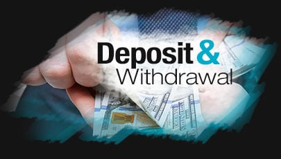 Deposit & Withdrawal