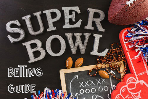 Super Bowl Complete Betting Guide for Odds, Props and Picks